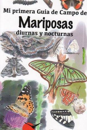 MI PRIMERA GUIA CAMPO MARIPOSAS DIURNAS Y NOCTURNAS