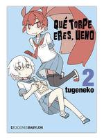 QUE TORPE ERES, UENO 02