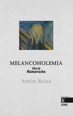 MELANCOHOLEMIA. VIDA DE MAMARRACHO (GALEGO)