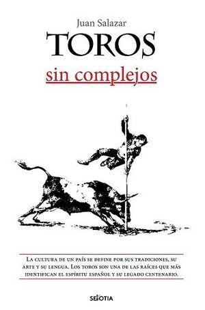 TOROS SIN COMPLEJOS.CULTURA DE UN PAIS SE DEFINE POR SUS TRADICIONES,SU ARTE Y SU LENGUA