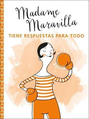MADAME MARAVILLA TIENE RESPUESTAS PARA TODO     MN