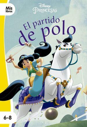 PRINCESAS. EL PARTIDO DE POLO (PRIMEROS LECTORES 6-8)