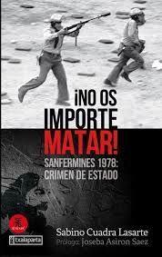 NO OS IMPORTE MATAR SANFERMINES 1978:CRIMEN DE ESTADO