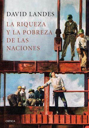 RIQUEZA Y LA POBREZA DE LAS NACIONES PORQUE ALGUNAS SON TAN RICAS Y OT
