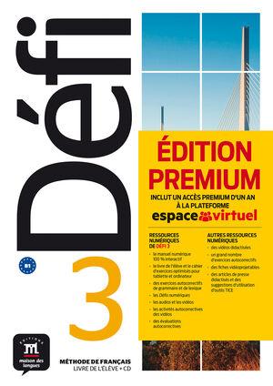 DÉFI 3 - LIVRE DE L'ÉLEVE . PREMIUM. B1.METHODE DE FRANCAIS