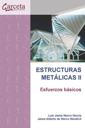 ESTRUCTURAS METALICAS II . ESFUERZOS BASICOS