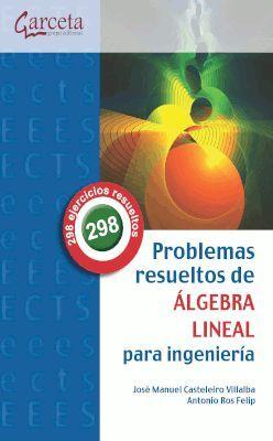 PROBLEMAS RESUELTOS DE ALGEBRA LINEAL PARA INGENIERIA
