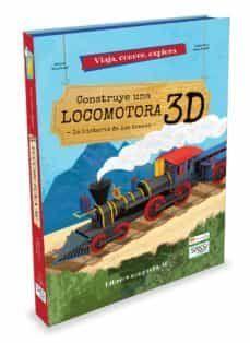 CONSTRUYE UNA LOCOMOTORA 3D