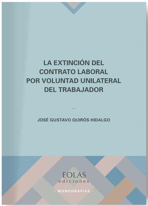 EXTINCION DEL CONTRATO LABORAL POR VOLUNTAD UNILATERAL DEL TRABAJOR