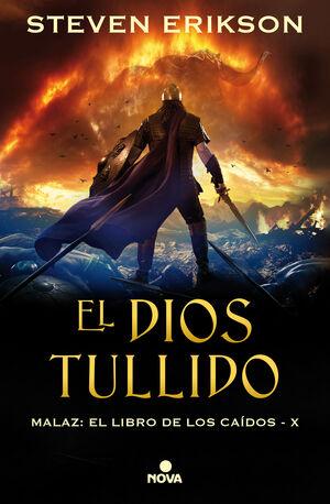 EL DIOS TULLIDO. MALAZ X EL LIBRO DE LOS CAIDOS