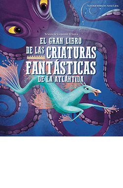 GRAN LIBRO DE LAS CRIATURAS FANTASTICAS DE LA ATLANTIDA, EL