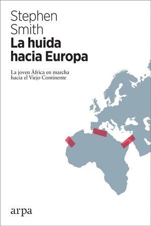 LA HUIDA HACIA EUROPA LA JOVEN AFRICA MARCHA HACIA EL VIEJO CONTINENTE