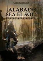 IALABADO SEA EL SOL!