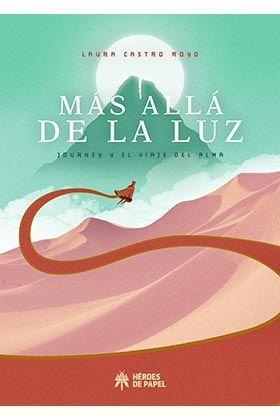 MAS ALLA DE LA LUZ: JOURNEY Y EL VIAJE DEL ALMA