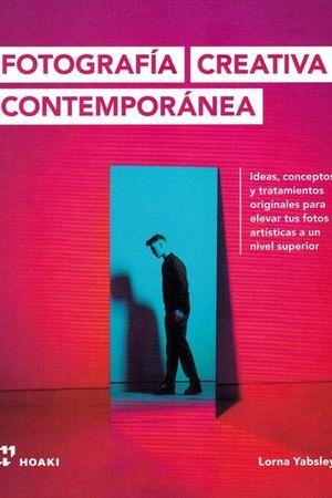 FOTOGRAFÍA CREATIVA CONTEMPORÁNEA - IDEAS, CONCEPTOS Y TRATAMIENTOS ORIGINALES..