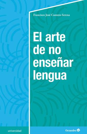 EL ARTE DE NO ENSEÑAR LENGUA