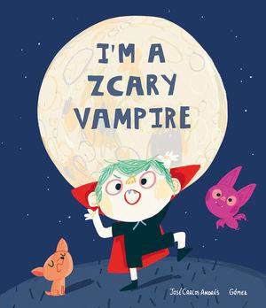 I'M A ZCARY VAMPIRE (INGLES)