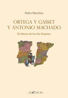 ORTEGA Y GASSET Y ANTONIO MACHADO: EL DILEMA DE LAS DOS ESPAÑAS