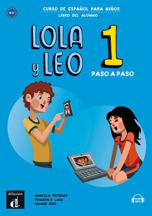 CURSO DE ESPAÑOL PARA NIÑOS.LOLA Y LEO PASO A PASO 1. LIBRO DEL ALUMNO. A1.1