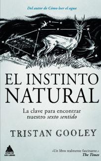 INSTINTO NATURAL, EL. CLAVES PARA ENCONTRAR NUESTRO SEXTO SENTIDO Y RECONECTAR CON LA NATURALEZA