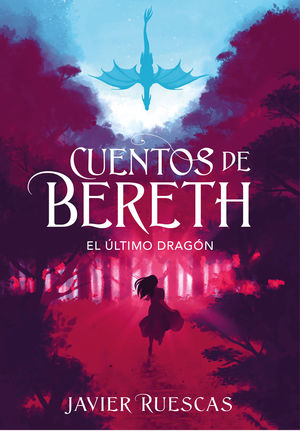 EL ÚLTIMO DRAGÓN (CUENTOS DE BERETH 1)