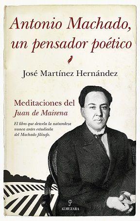 ANTONIO MACHADO, UN PENSADOR POÉTICO