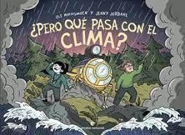 ¿PERO QUE PASA CON EL CLIMA?