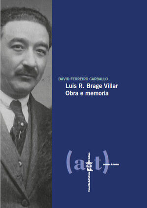 LUIS R. BRAGE VILLAR. OBRA E MEMORIA