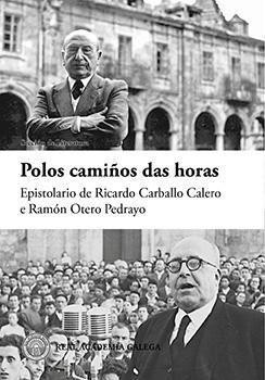 POLOS CAMIÑOS DAS HORAS. EPISTOLARIO R. C. CALERO E R. O. PEDRAYO