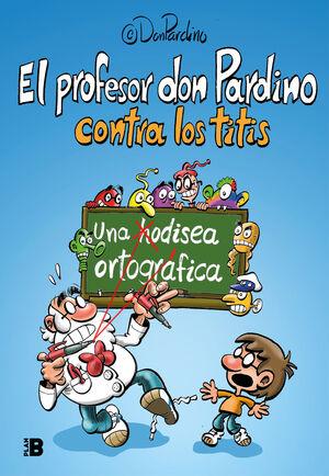 PROFESOR DON PARDINO CONTRA LOS TITIS,EL