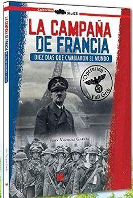 CAMPAÑA DE FRANCIA DIEZ DIAS QUE CAMBIARON EL MUNDO