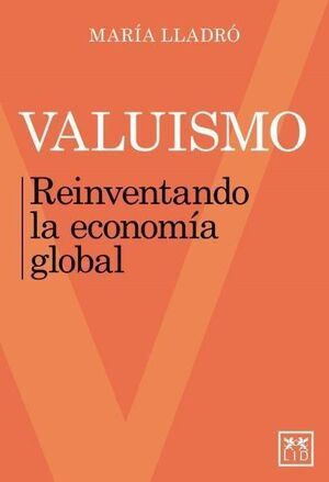 VALUISMO REINVENTANDO LA ECONOMÍA GLOBAL