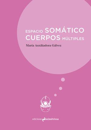 ESPACIO SOMÁTICO. CUERPOS MÚLTIPLES