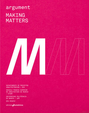 ARGUMENT #3: MAKING MATTERS