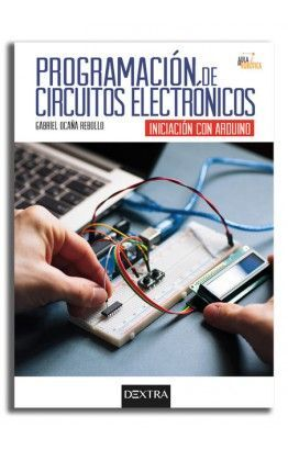 PROGRAMACION DE CIRCUITOS ELECTRONICOS. INICIACION CON ARDUINO