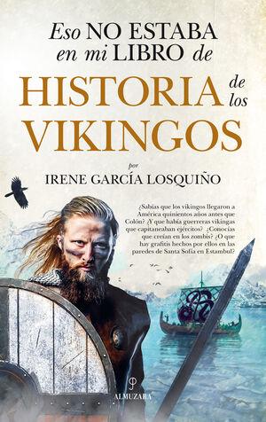 ESO NO ESTABA EN MI LIBRO DE...HISTORIA DE LOS VIKINGOS