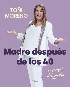 MADRE DESPUÉS DE LOS 40. LA VERDAD DEL CUENTO