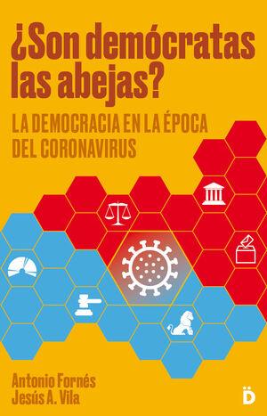 ¿SON DEMÓCRATAS LAS ABEJAS? LA DEMOCRACIA EN LA ÉPOCA DEL CORONAVIRU