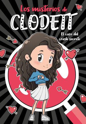 EL CASO DEL CRUSH SECRETO (LOS MISTERIOS DE CLODETT, 2)