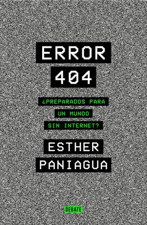 ERROR 404. ¿PREPARADOS PARA UN MUNDO SIN INTERNET?