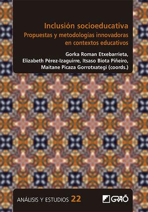 INCLUSIÓN SOCIOEDUCATIVA : PROPUESTAS Y METODOLOGÍAS INNOVADORAS EN CONTEXTOS EDUCATIVOS