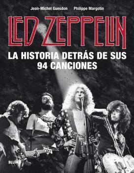 LED ZEPPELIN. HISTORIA DETRAS DE SUS 94 CANCIONES