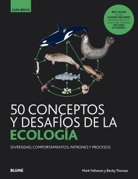 50 CONCEPTOS Y DESAFIOS ECOLOGIA. GUIA BREVE