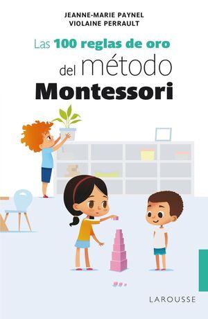 LAS 100 REGLAS DE ORO DEL MÉTODO MONTESSORI