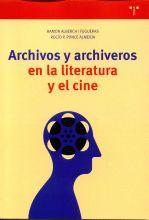 ARCHIVOS Y ARCHIVEROS EN LA LITERATURA Y EN EL CINE
