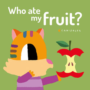 WHO ATE MY FRUIT?