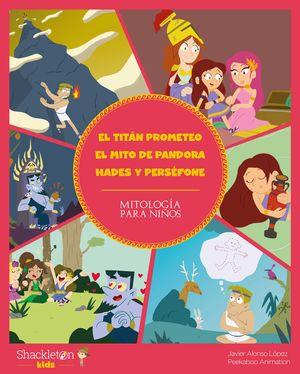 TITAN PROMETEO, EL/ EL MITO DE PANDORA/ HADES Y PERSEFONE