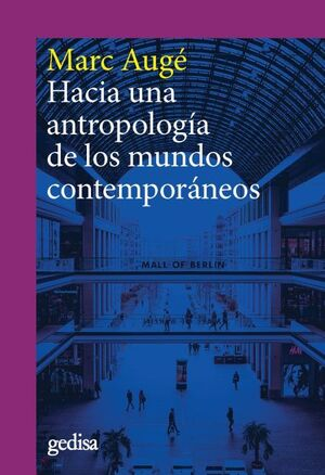 HACIA UNA ANTROPOLOGÍA DE LOS MUNDOS CONTEMPORÁNEOS (NE)