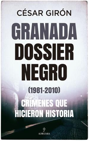 GRANADA DOSSIER NEGRO (1981-2010)