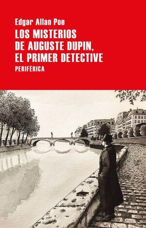 MISTERIOS DE AUGUSTE DUPIN, EL PRIMER DETECTIVE.